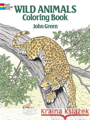 Wild Animals Coloring Book John Green 9780486254760 Dover Publications