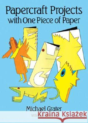 Papercraft Projects Michael Grater Geoffrey Goode Grater 9780486255040