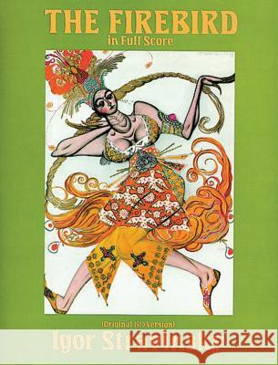 The Firebird in Full Score (Original 1910 Version) Igor Stravinsky Igor Stravinsky 9780486255354 Dover Publications