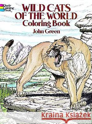 Wild Cats of the World Coloring Book John Green 9780486256382 Dover Publications
