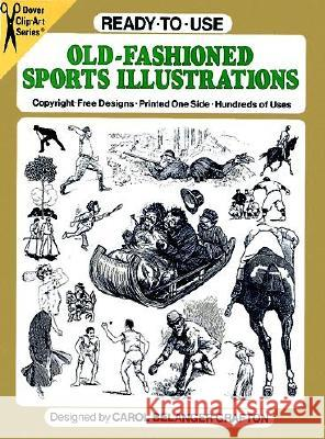 Ready-To-Use Old-Fashioned Sports Illustrations Carol Belanger Grafton Carol Belanger Grafton 9780486257761