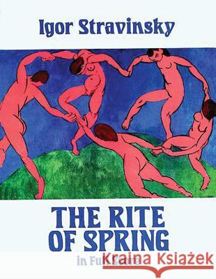 The Rite of Spring in Full Score Igor Stravinsky 9780486258577 Dover Publications