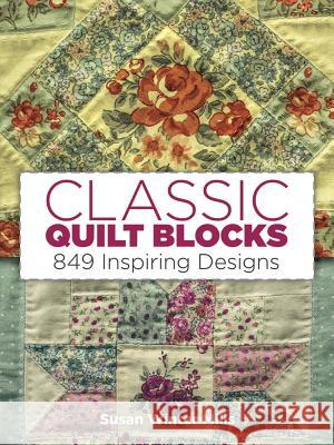 Classic Quilt Blocks: 849 Inspiring Designs Susan Winter Mills 9780486260037
