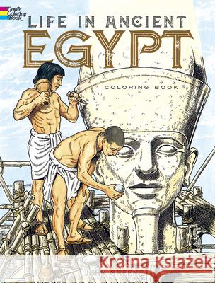 Life in Ancient Egypt Coloring Book John Green Stanley Appelbaum 9780486261300 Dover Publications