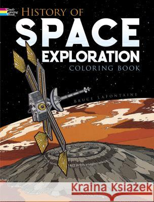 History of Space Exploration Coloring Book Bruce LaFontaine LaFontaine 9780486261522