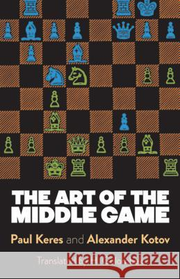 Art of the Middle Game Paul Keres Alexander Kotov 9780486261546