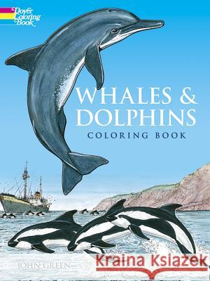 Whales and Dolphins Coloring Book John Green 9780486263069 Dover Publications