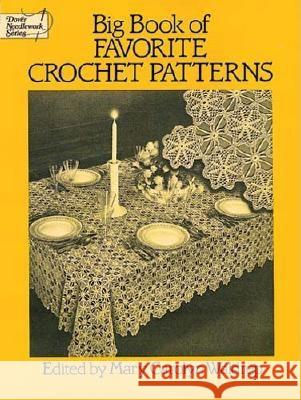 Big Book of Favorite Crochet Patterns Mary Carolyn Waldrep Mary Carolyn Waldrep Mary Carolyn Waldrep 9780486263595