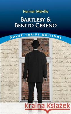 Bartleby and Benito Cereno Herman Melville 9780486264738