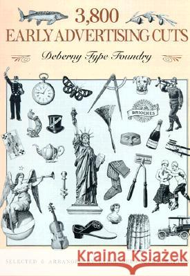 3,800 Early Advertising Cuts Dover Publications Inc                   Fonderie Deberny & Cie                   Deberny T. Foundry 9780486266589
