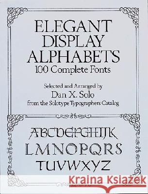 Elegant Display Alphabets Dan X. Solo 9780486269634