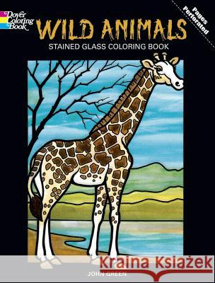 Wild Animals Stained Glass Coloring Book John Green 9780486269825 Dover Publications