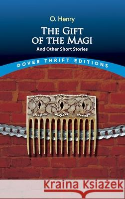 The Gift of the Magi and Other Short Stories O. Henry 9780486270616