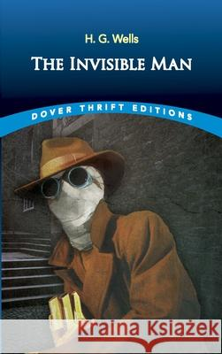 The Invisible Man H. G. Wells 9780486270715
