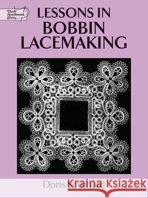 Lessons in Bobbin Lacemaking Doris Southard Southard 9780486271224