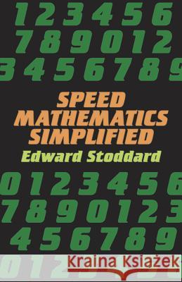 Speed Mathematics Simplified Edward Stoddard 9780486278872