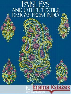 Paisleys and Other Textile Designs from India K. Prakash 9780486279596