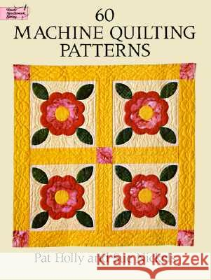 60 Machine Quilting Patterns Pat Holly Sue Nickels 9780486280134