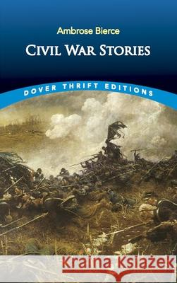 Civil War Stories Ambrose Bierce 9780486280387 Dover Publications