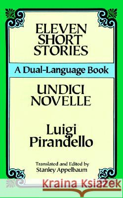 Eleven Short Stories: A Dual-Language Book Luigi Pirandello 9780486280912