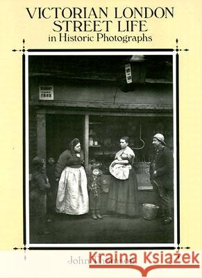 Victorian London Street Life in Historic Photographs John Thomson J. Thomson 9780486281216 Dover Publications
