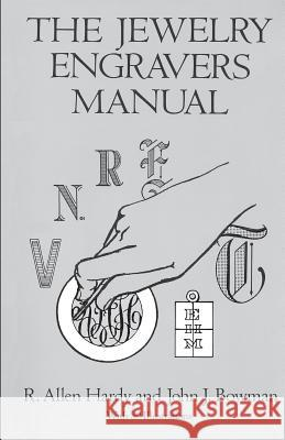 The Jewelry Engravers Manual Hardy R. Allen R. Allen Hardy John J. Bowman 9780486281544