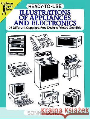 Ready-To-Use Illustrations of Appliances and Electronics: 98 Different Copyright-Free Designs Printed One Side Sonny Schug 9780486282183
