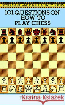 101 Questions on How to Play Chess Fred Wilson 9780486282732