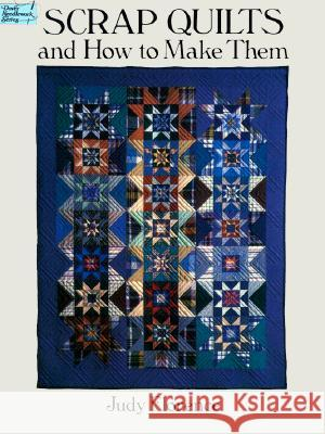 Scrap Quilts and How to Make Them Judy Florence 9780486284774