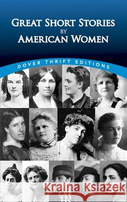 Great Short Stories by American Women Candace Ward 9780486287768 Dover Publications