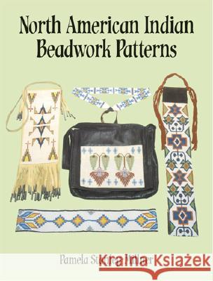 North American Indian Beadwork Patterns Pamela Stanley-Millner Stanley-Millner 9780486288352