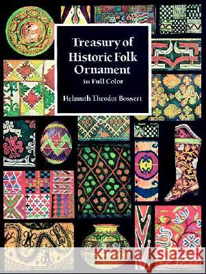 Treasury of Historic Folk Ornament in Full Color Helmuth Theodor Bossert 9780486290942