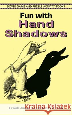 Fun with Hand Shadows Frank Jacobs Henry Bursill Henry Bursill 9780486291765