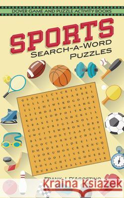 Sports Search-A-Word Puzzles Frank J. D'Agostino 9780486293486