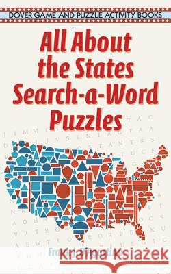 All about the States Search-A-Word Puzzles Frank J. D'Agostino 9780486294001