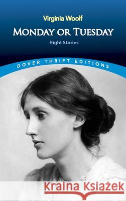 Monday or Tuesday: Eight Stories Virginia Woolf 9780486294537