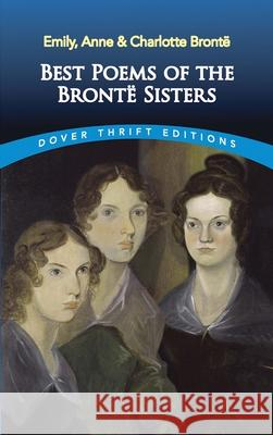Best Poems of the Bront Sisters Emily Bronte Charlotte Bronte 9780486295299 Dover Publications