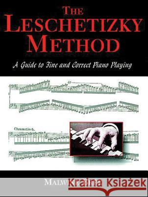 The Leschetizky Method: A Guide to Fine and Correct Piano Playing Malwine Bree Arthur Elson 9780486295961