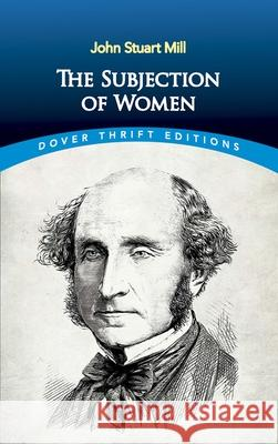 The Subjection of Women John Stuart Mill 9780486296012 Dover Publications