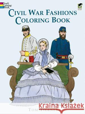 Civil War Fashions Coloring Book Tom Tierney 9780486296791