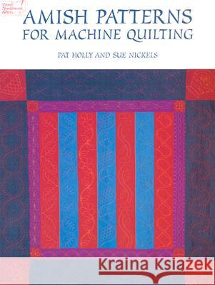 Amish Patterns for Machine Quilting Pat Holly Sue Nickels 9780486298764