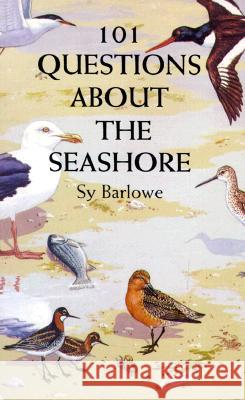 101 Questions about the Seashore Sy Barlowe 9780486299143