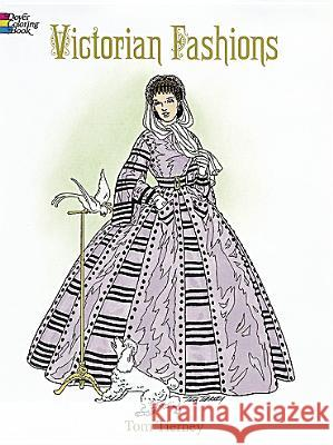 Victorian Fashions Coloring Book Tom Tierney 9780486299174
