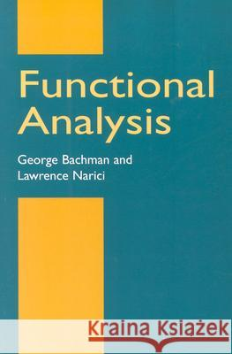 Functional Analysis George Bachmann Lawrence Narici 9780486402512