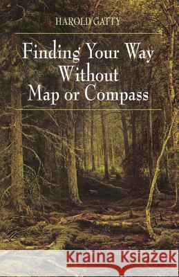 Finding Your Way Without Map or Compass Harold Gatty 9780486406138