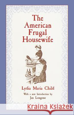 The American Frugal Housewife Lydia Maria Francis Child 9780486408408