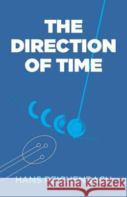 The Direction of Time Hans Reichenbach 9780486409269