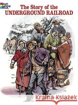 The Story of the Underground Railroad Peter F. Copeland 9780486411583