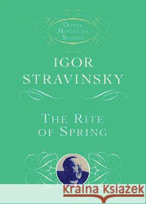 The Rite of Spring Igor Stravinsky Igor Stravinsky 9780486411743 Dover Publications
