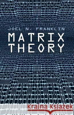 Matrix Theory Joel N. Franklin 9780486411798
